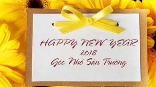 ♡ HAPPY NEW YEAR 2018 - GÓC NHỎ SÂN TRƯỜNG ♡