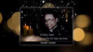 ♡ TƯỞNG NHỚ CỐ LM. ANTÔN VŨ NHƯ HUỲNH ♡ ( 1990/12-03/2018)