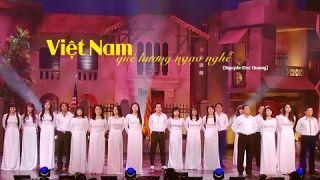 Việt Nam Quê Hương Ngạo Nghễ - Hợp Ca