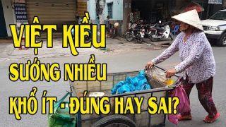 Việt Kiều SƯỚNG nhiều KHỔ ít ĐÚNG hay SAI? Mời bà con Kiều bào cho ý kiến!