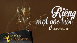 Riêng Một Góc Trời - Saxophone Lê Duy Mạnh