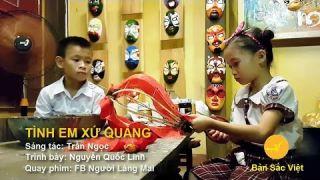 Tình em xứ Quảng phiên bản nhí (Nguyễn Quốc Linh) | Bản Sắc Việt