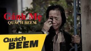 GÁNH MẸ I QUÁCH BEEM I Ca khúc triệu người nghe rơi nước mắt (MV OFFICIAL)
