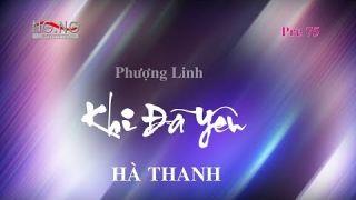 KHI ĐÃ YÊU (Phượng Linh) - Hà Thanh (Pre 75)