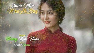 Buồn Nào Như Lá Bay [Hoàng Khai Nhan] Nguyễn Quang hát và mix (4K)