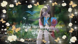 EM ĐÃ THẤY MÙA XUÂN CHƯA-Thiên Kim-say và đắm