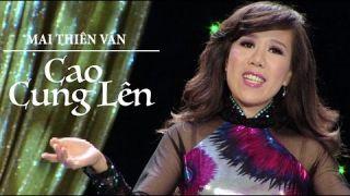 Mai Thiên Vân - Cao Cung Lên (Hoài Đức & Nguyễn Khắc Xuyên)