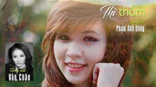 Thì Thầm [Phạm Anh Dũng] Vân Châu hát (4K)