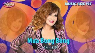 Carol Kim - Mưa Bong Bóng | Music Box #27