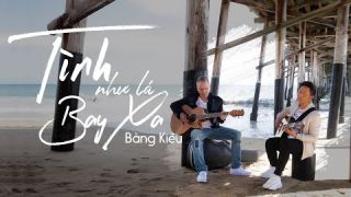 Tình Như Lá Bay Xa (Acoustic Version) - Bằng Kiều Ft Ian Mckamey [Music Video]