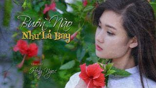 Buồn Nào Như Lá Bay (Hoàng Khai Nhan) Hồng Ngọc (4K)
