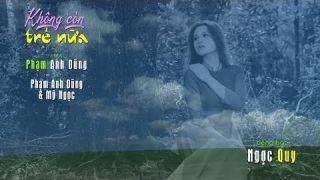 Không Còn Trẻ Nữa [nhạc Phạm Anh Dũng, lời PAD & Mỹ Ngọc] Ngọc Quy hát (4K)