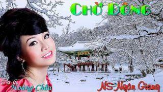 Chờ Đông (NS Ngân Giang) - Cs Hoàng Châu - Video 4K: Trần Ngọc