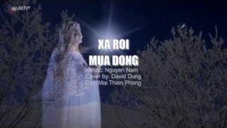 XA RỒI MÙA ĐÔNG -Nguyễn Nam -David Dũng -MTP