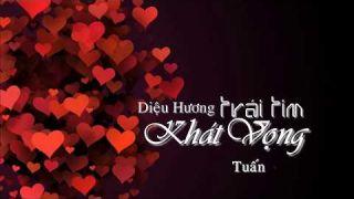TRÁI TIM KHÁT VỌNG (Diệu Hương) Tuấn Ngọc
