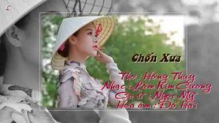 CHỐN XƯA, Thơ Hồng Thúy, Lâm Kim Cương, Ngọc Mỹ, Hùng Đặng
