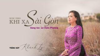 Khánh Ly | Khi Xa Sài Gòn (Lê Uyên Phương) | Official Music Video