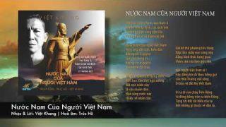 Nhạc phẩm: Nước Nam Của Người Việt Nam   Nhạc & Lời: Việt Khang   Hoà âm: Trúc Hồ