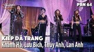 PBN 64 | Khánh Hà, Lưu Bích, Thúy Anh, Lan Anh - Kiếp Dã Tràng