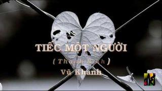 TIẾC MỘT NGƯỜI (Thanh Bình) Vũ Khanh