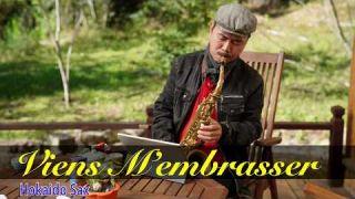 Viens M'embrasser Saxophone (Nhạc Pháp: Lại gần hôn anh)