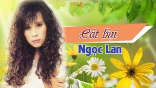 Cát Bụi - Ngọc Lan - Nhạc Trịnh Công Sơn