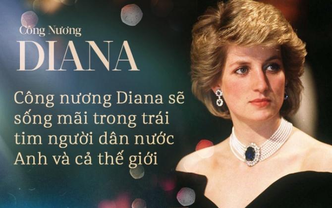 Cuộc đời huy hoàng nhưng ngắn ngủi của Công nương Diana