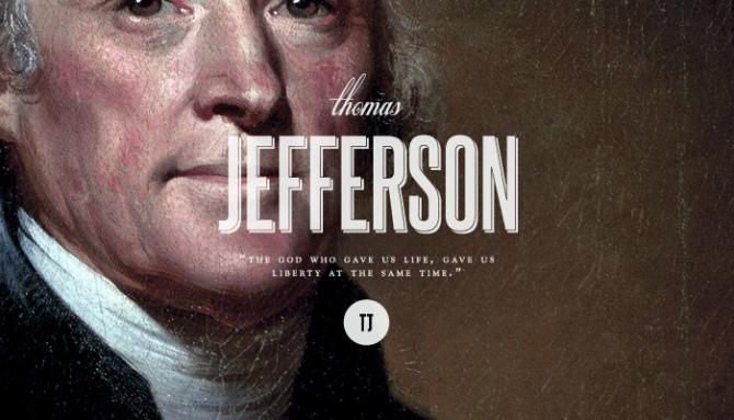 Thomas Jefferson – Người viết bản tuyên ngôn độc lập Mỹ